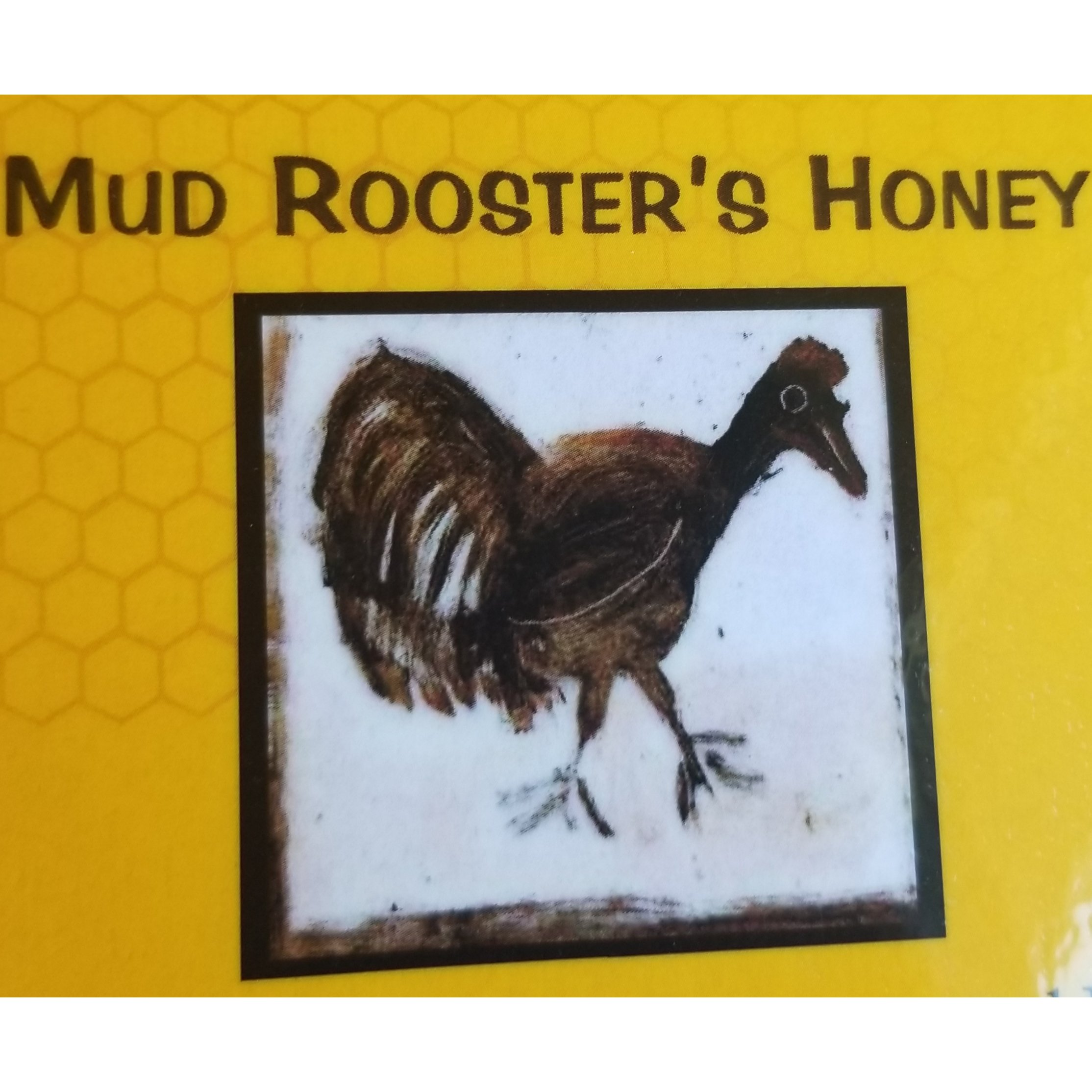 Mud Rooster's Local Honey (Not Certified Organic)