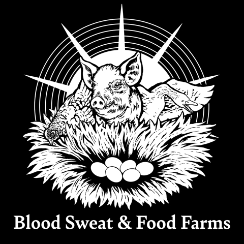 Blood Sweat & Food Farms LLC
