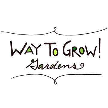 Way to Grow! Gardens