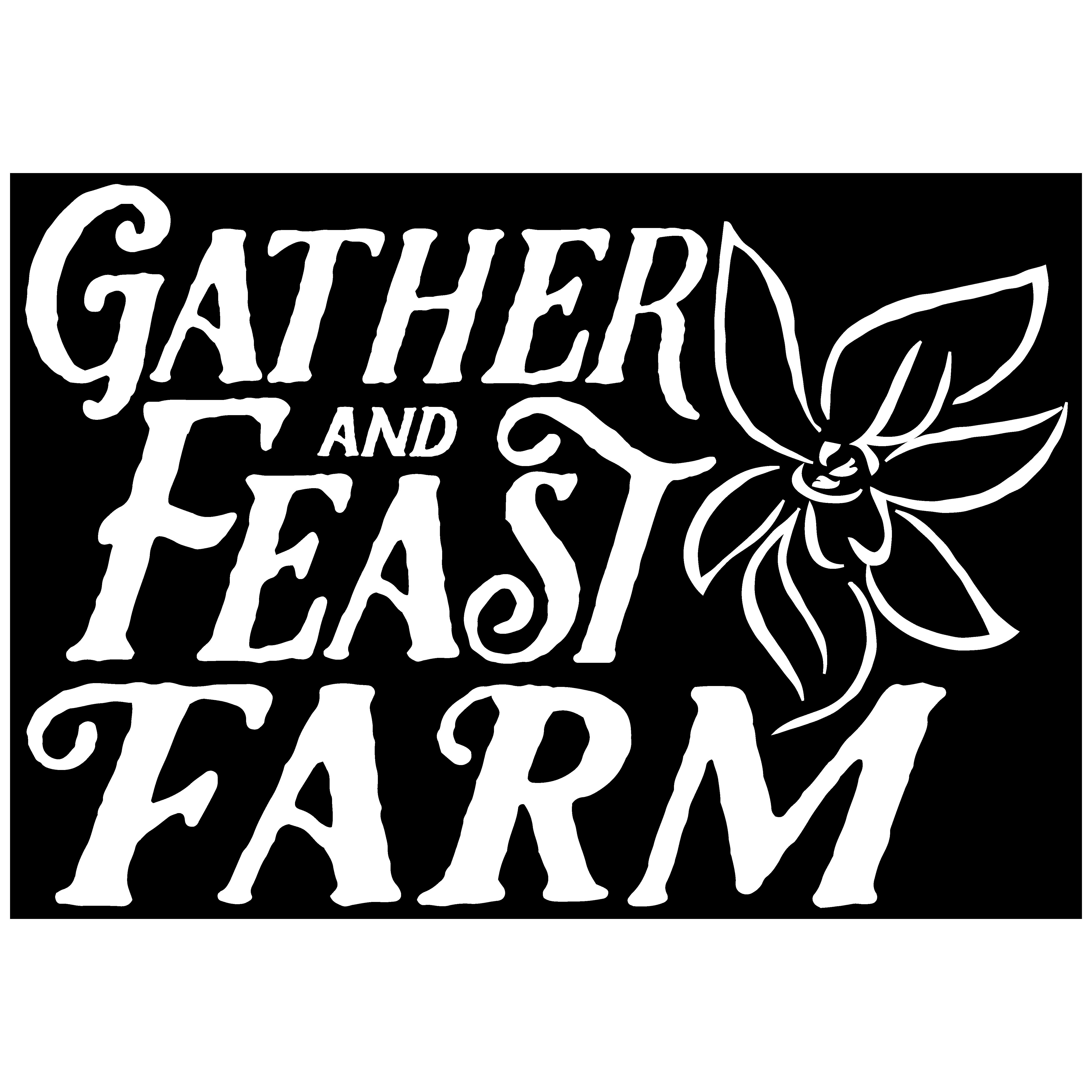 Gather and Feast Farm
