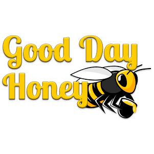 Good Day Honey